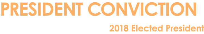 PRESIDENT CONVICTION 2017 President/2018 Elected President